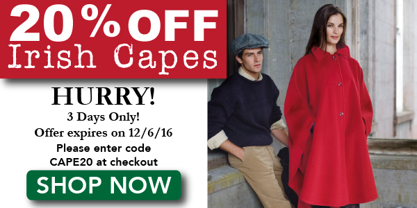 20% OFF Irish Capes 3 Days Only!