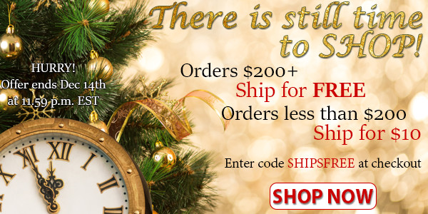 There is still time to Shop! Orders $200+ ship FREE. All other orders Ship for $10.