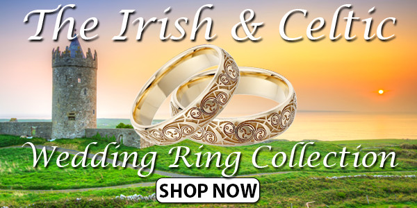 The Irish & Celtic Wedding Ring Collection. Shop Now!