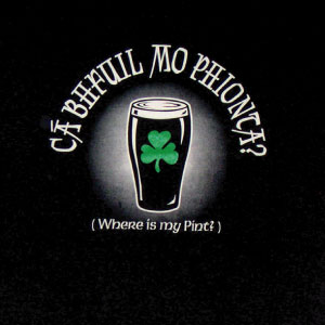 "Irish T-Shirt - ""Where is my Pint?"" (in Gaelic)"