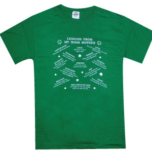 "Irish T-Shirt - ""Lessons From My Irish Mother"""
