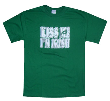 "Irish T-Shirt - ""Kiss Me I'm Irish"""