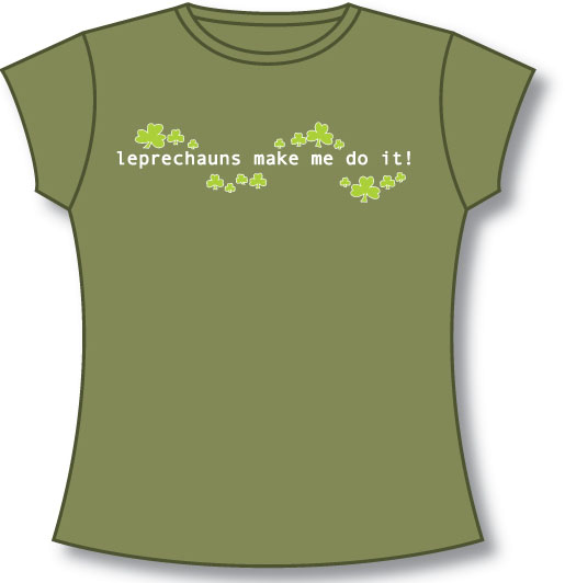 Ladies The Leprechauns Make Me Do It T-Shirt - Olive Green