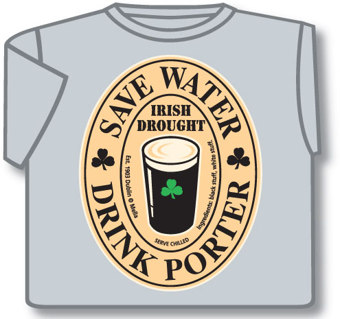 Save Water Drink Porter Ireland T-Shirt