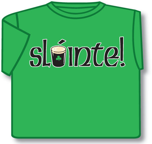 Irish T-Shirt - Slainte!