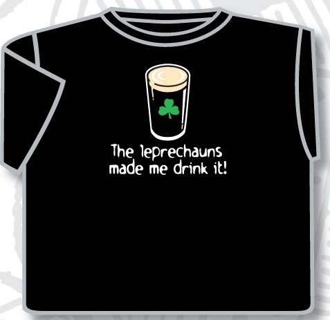 Irish T-Shirt - The Leprechauns Made Me Drink It (Black)