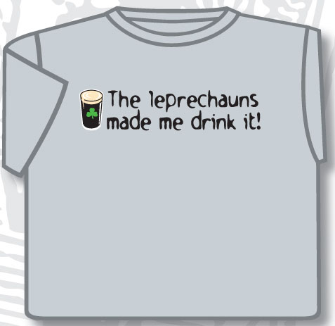 Irish T-Shirt - The Leprechauns Made Me Drink It (Grey)