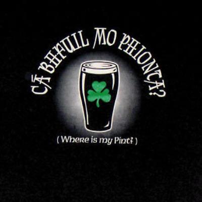 """Irish T-Shirt - """"Where is my Pint?"""" (in Gaelic)"""