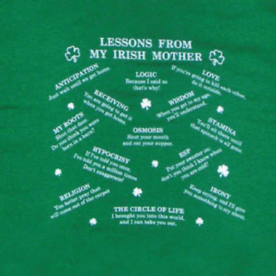 "Irish T-Shirt - ""Lessons From My Irish Mother"""