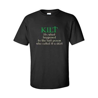 Irish T-Shirt - Kilt...It's What Happened