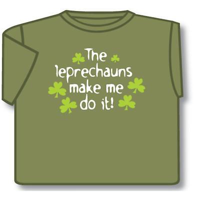 Irish T-Shirt - The Leprechauns Make Me Do It (Olive Green)