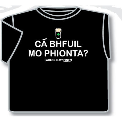Ca Bhuil Mo Phionta Irish Wheres my Pint T-shirt
