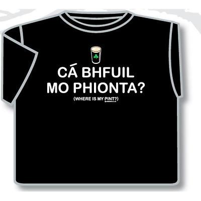Ca Bhuil Mo Phionta Irish Wheres my Pint T-shirt