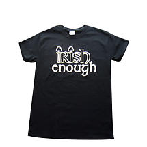 "Irish T-Shirt - ""Irish Enough"" - Black"