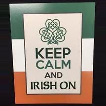 Keep Calm and Irish On Plaque