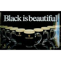 "Guinness ""Black is Beautiful"" Metal Sign"