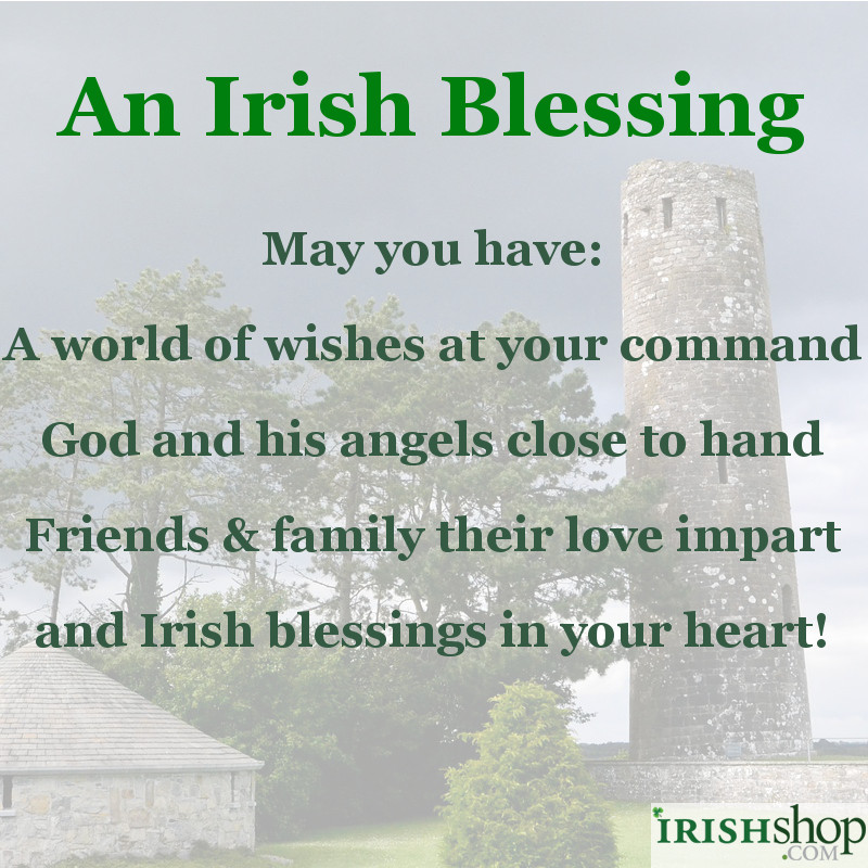 Irish Blessing - May you have a world of wishes...