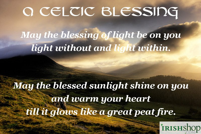 celtic blessing may the blessing of light be on you