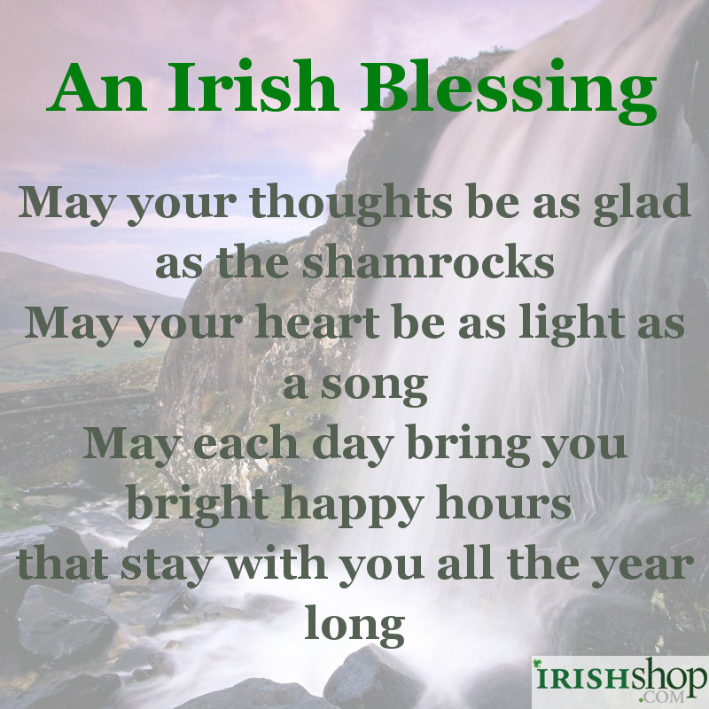 Irish Blessing - May your thoughts be as glad...