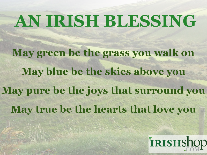 An Irish Blessing - May green be the grass you walk on